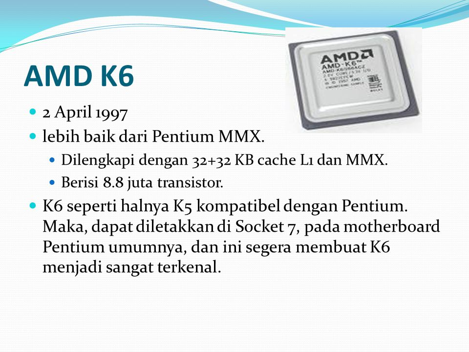 AMD K6 2 April 1997 lebih baik dari Pentium MMX.