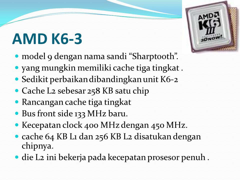 AMD K6-3 model 9 dengan nama sandi Sharptooth .