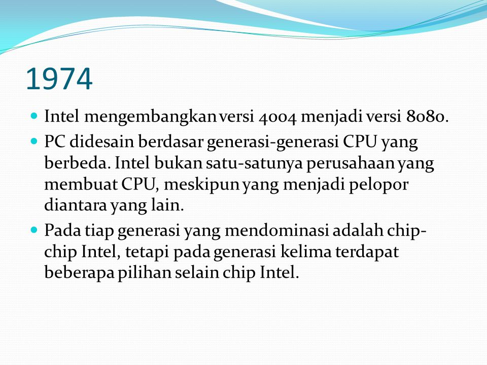 1974 Intel mengembangkan versi 4004 menjadi versi 8080.