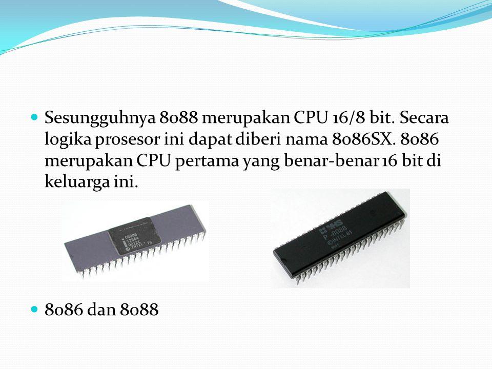 Sesungguhnya 8088 merupakan CPU 16/8 bit