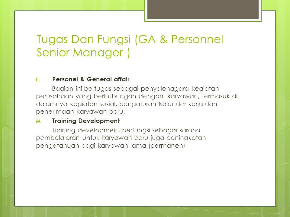Tugas Dan Fungsi (GA & Personnel Senior Manager )