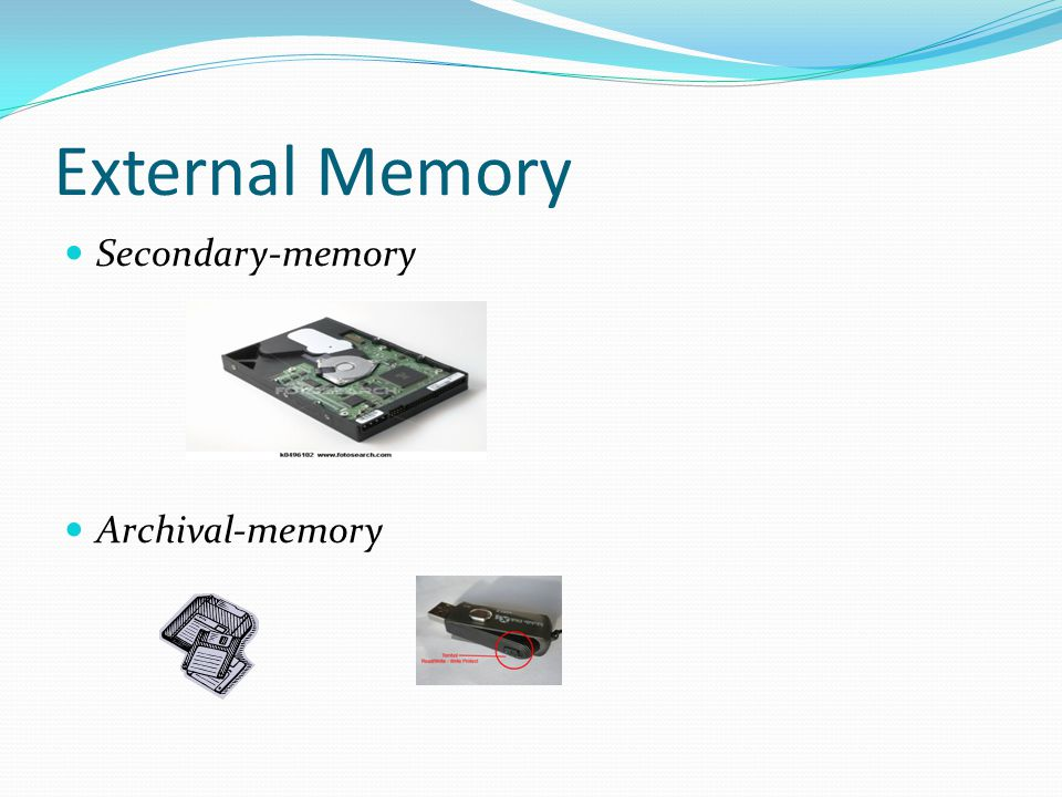 External Memory Secondary-memory Archival-memory