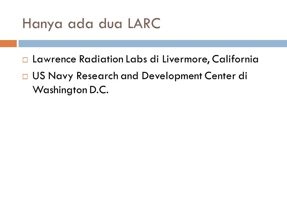 Hanya ada dua LARC Lawrence Radiation Labs di Livermore, California