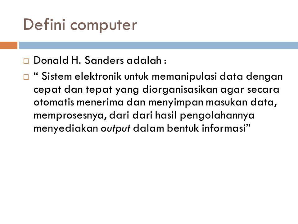 Defini computer Donald H. Sanders adalah :