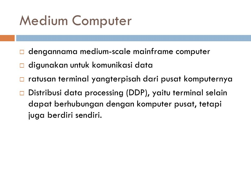 Medium Computer dengannama medium-scale mainframe computer