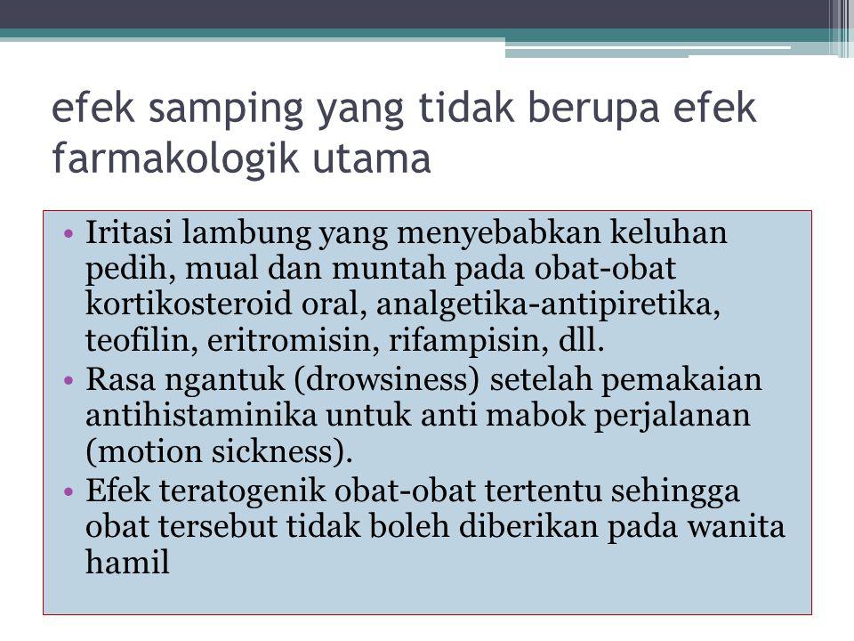 efek samping yang tidak berupa efek farmakologik utama