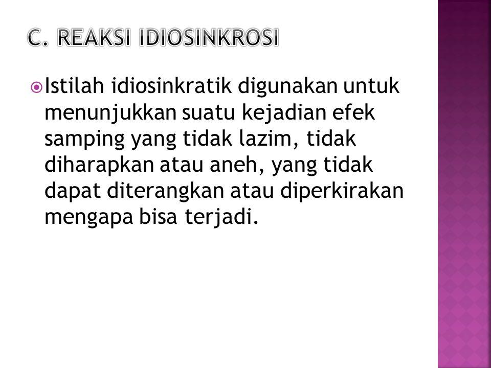 C. REAKSI IDIOSINKROSI