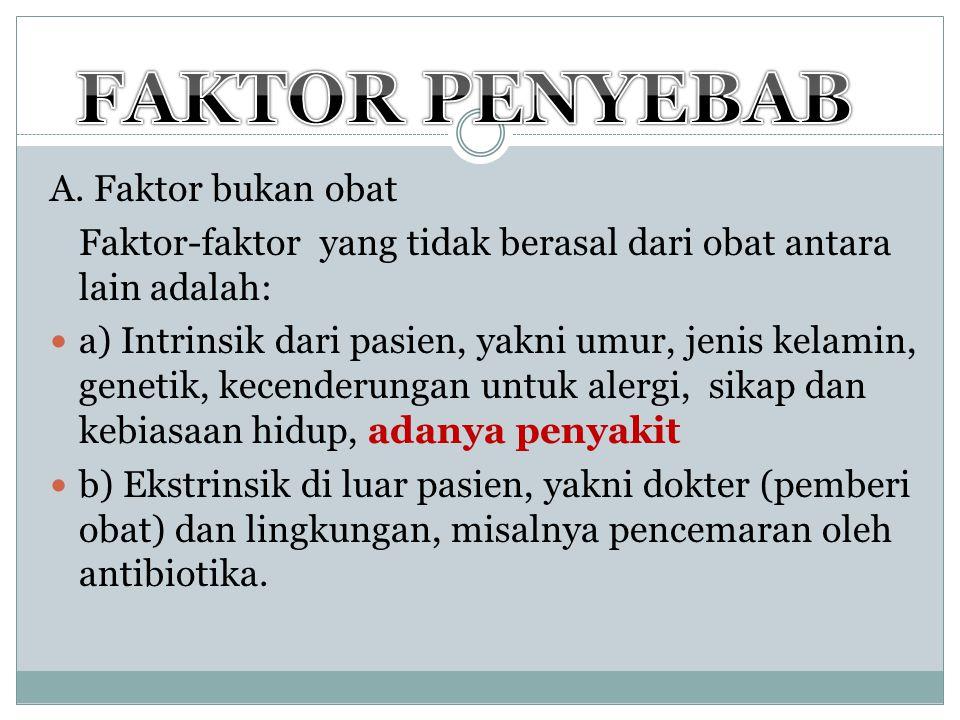 FAKTOR PENYEBAB A. Faktor bukan obat