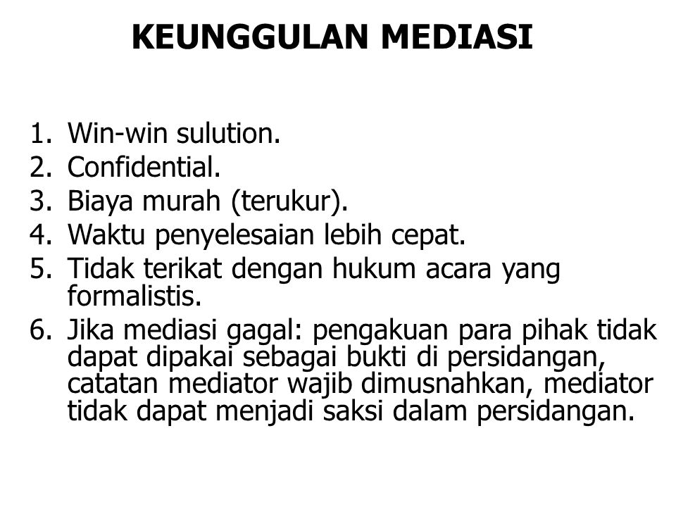 KEUNGGULAN MEDIASI Win-win sulution. Confidential.