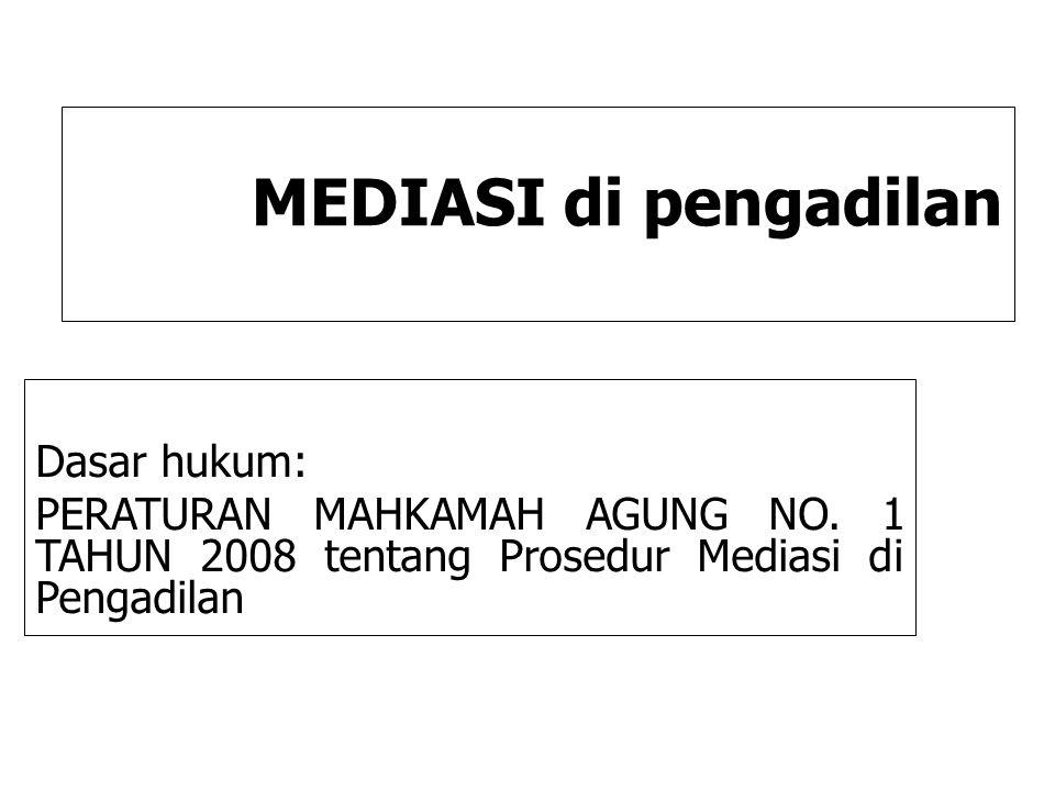 MEDIASI di pengadilan Dasar hukum: