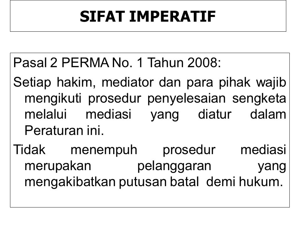 SIFAT IMPERATIF Pasal 2 PERMA No. 1 Tahun 2008: