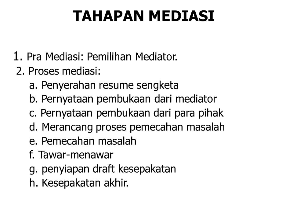 TAHAPAN MEDIASI 1. Pra Mediasi: Pemilihan Mediator. 2. Proses mediasi: