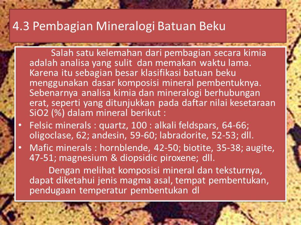 4.3 Pembagian Mineralogi Batuan Beku