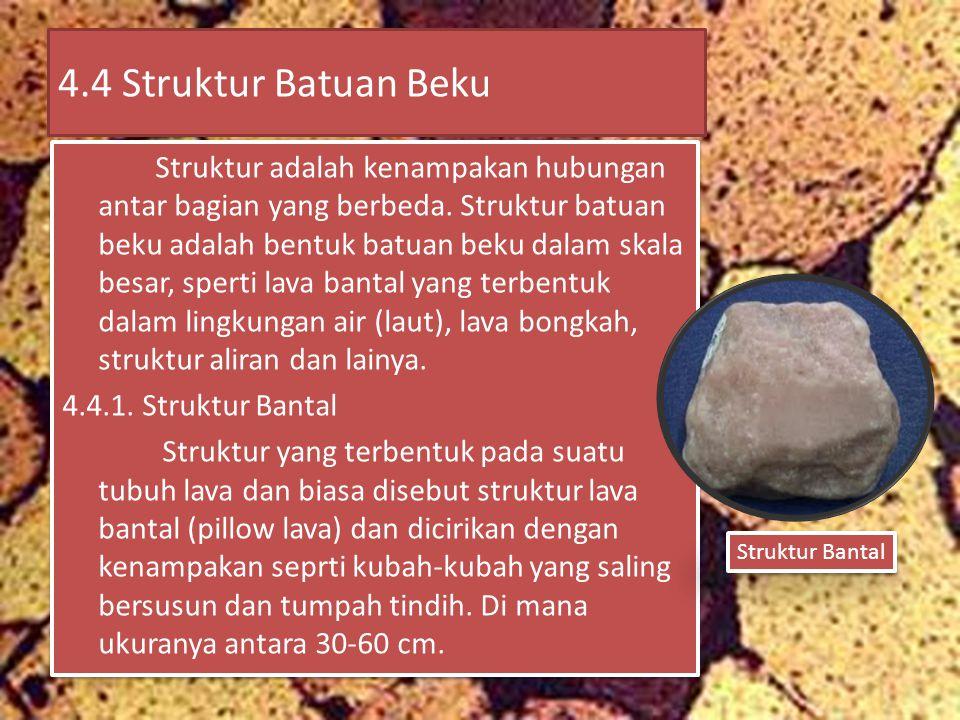 4.4 Struktur Batuan Beku