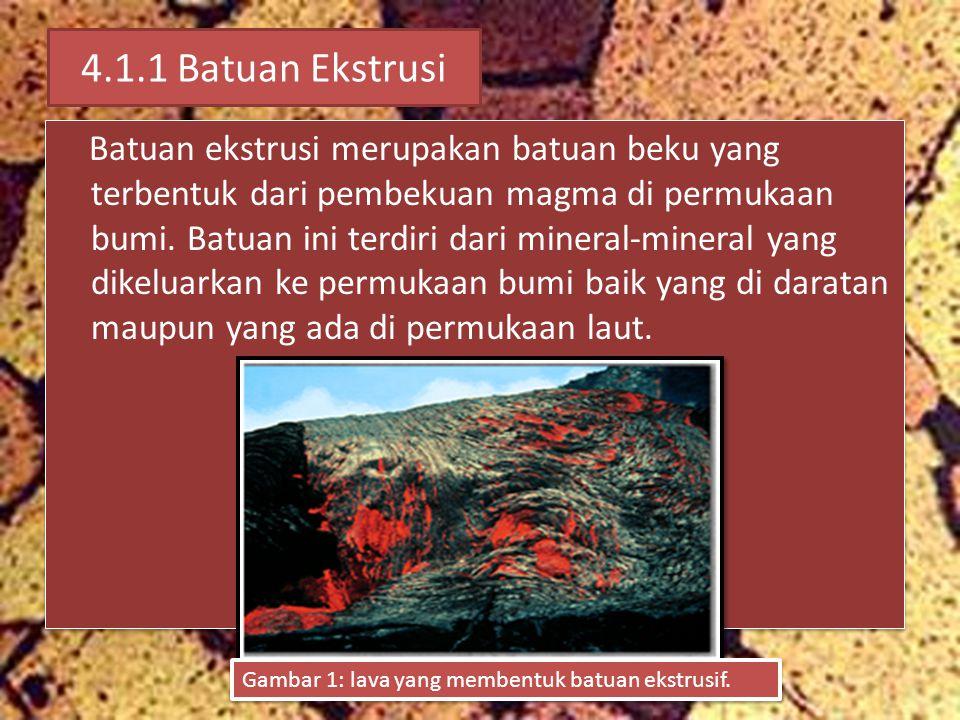 4.1.1 Batuan Ekstrusi