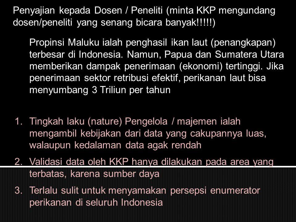 Penyajian kepada Dosen / Peneliti (minta KKP mengundang dosen/peneliti yang senang bicara banyak!!!!!)