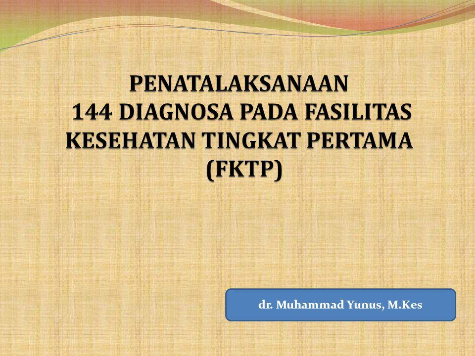 PENATALAKSANAAN 144 DIAGNOSA PADA FASILITAS KESEHATAN TINGKAT PERTAMA (FKTP)