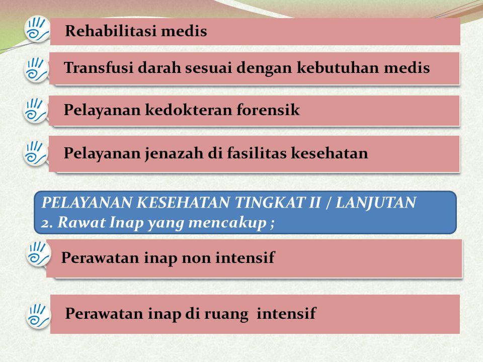 Transfusi darah sesuai dengan kebutuhan medis