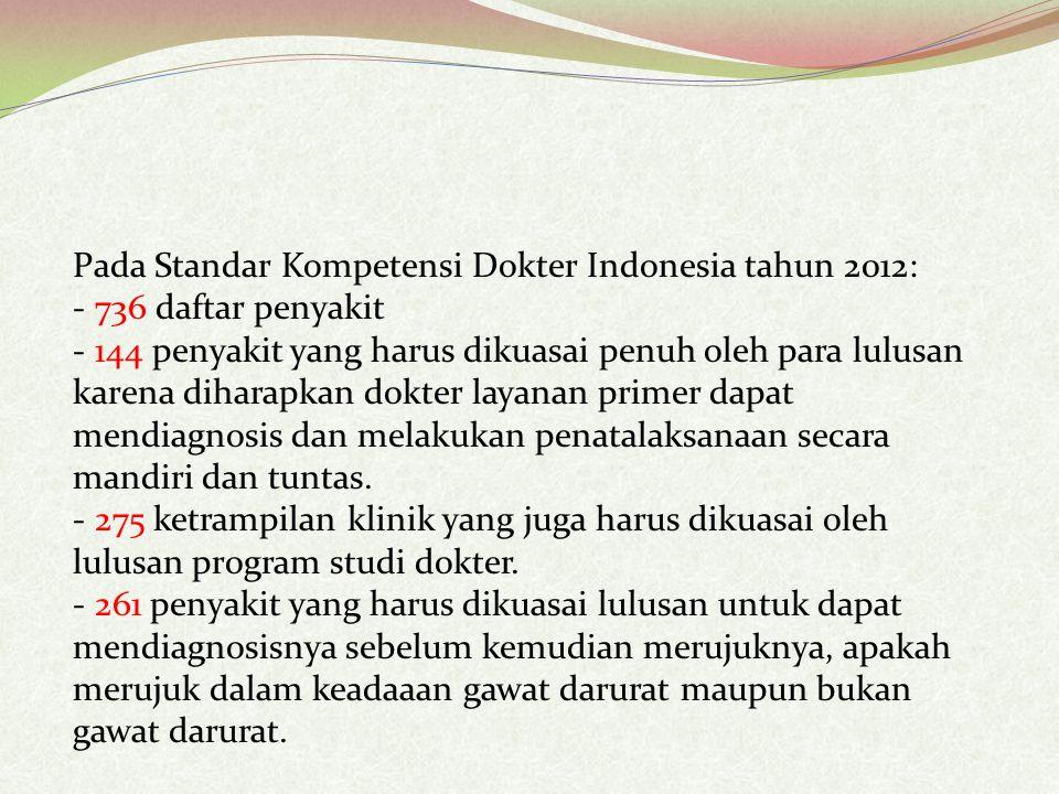 Pada Standar Kompetensi Dokter Indonesia tahun 2012: