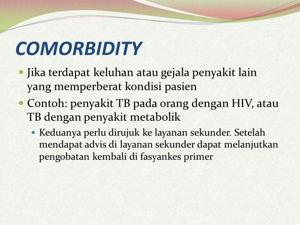 COMORBIDITY Jika terdapat keluhan atau gejala penyakit lain yang memperberat kondisi pasien.