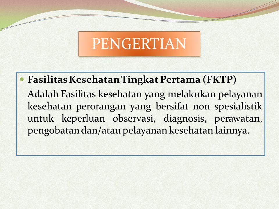 PENGERTIAN Fasilitas Kesehatan Tingkat Pertama (FKTP)