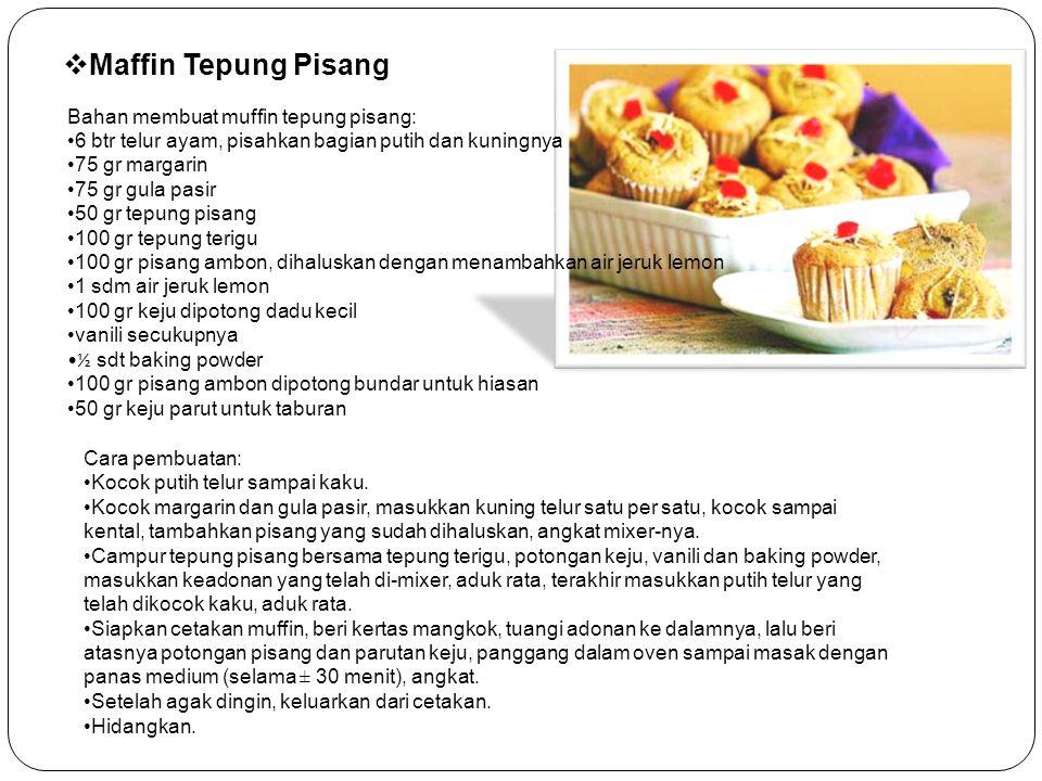 Maffin Tepung Pisang Bahan membuat muffin tepung pisang: