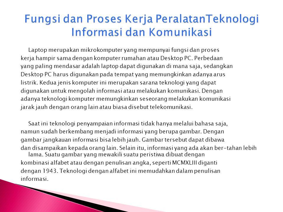 Fungsi dan Proses Kerja PeralatanTeknologi Informasi dan Komunikasi