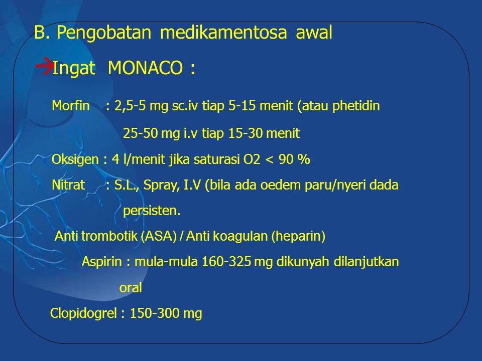 B. Pengobatan medikamentosa awal Ingat MONACO :