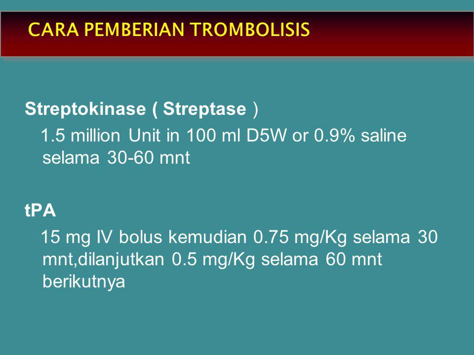 CARA PEMBERIAN TROMBOLISIS