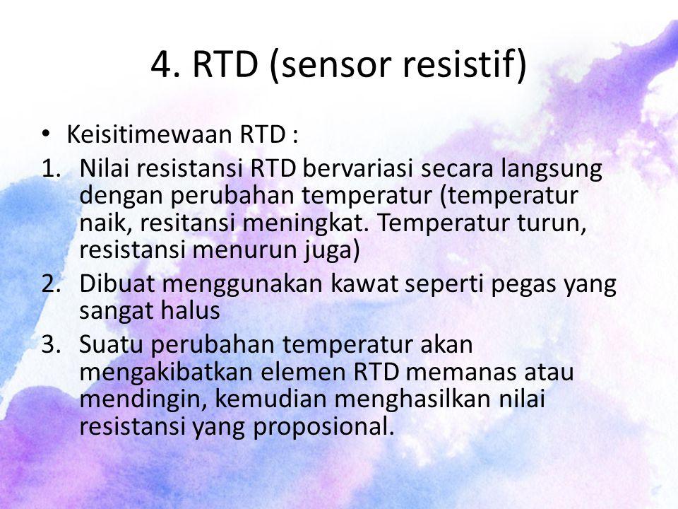 4. RTD (sensor resistif) Keisitimewaan RTD :