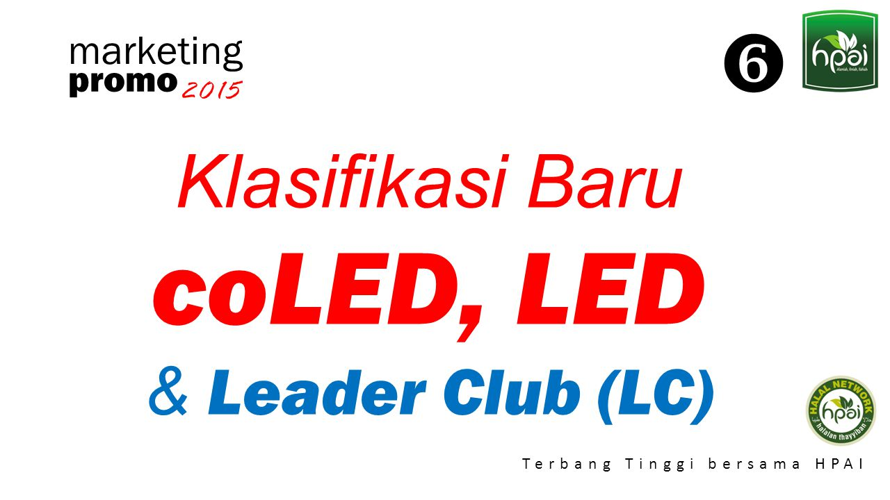  marketing promo 2015 Klasifikasi Baru coLED, LED & Leader Club (LC)
