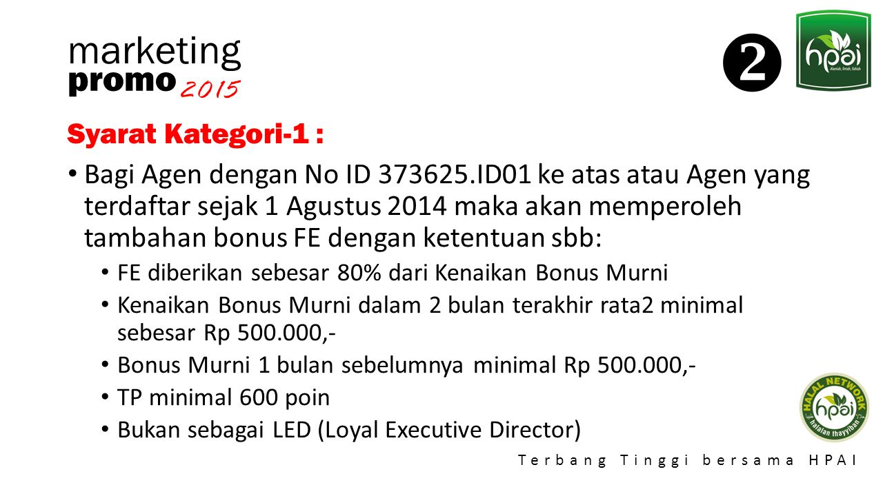  marketing promo 2015 Syarat Kategori-1 :