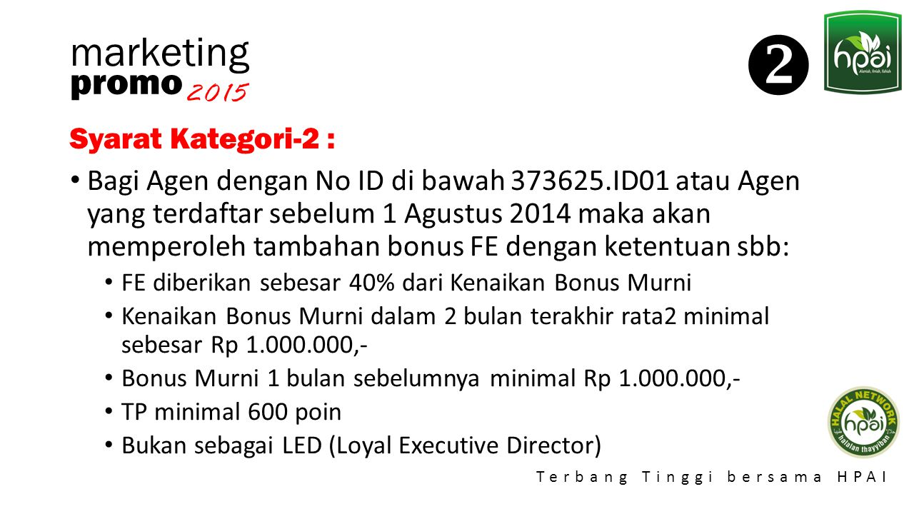  marketing promo 2015 Syarat Kategori-2 :