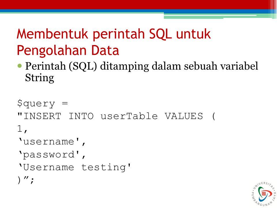 Membentuk perintah SQL untuk Pengolahan Data
