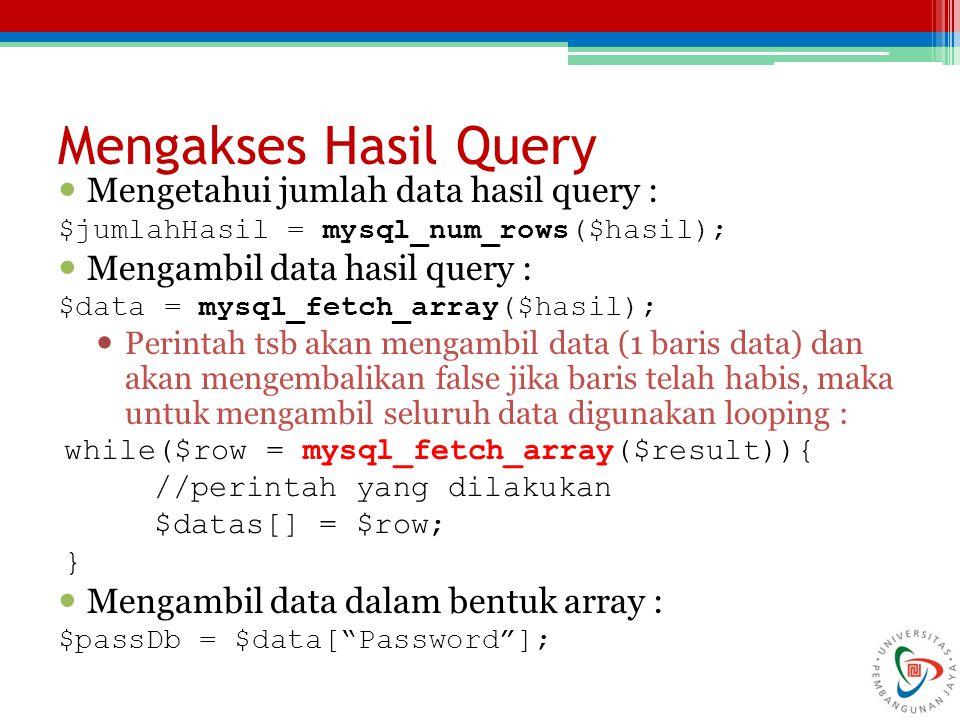 Mengakses Hasil Query Mengetahui jumlah data hasil query :
