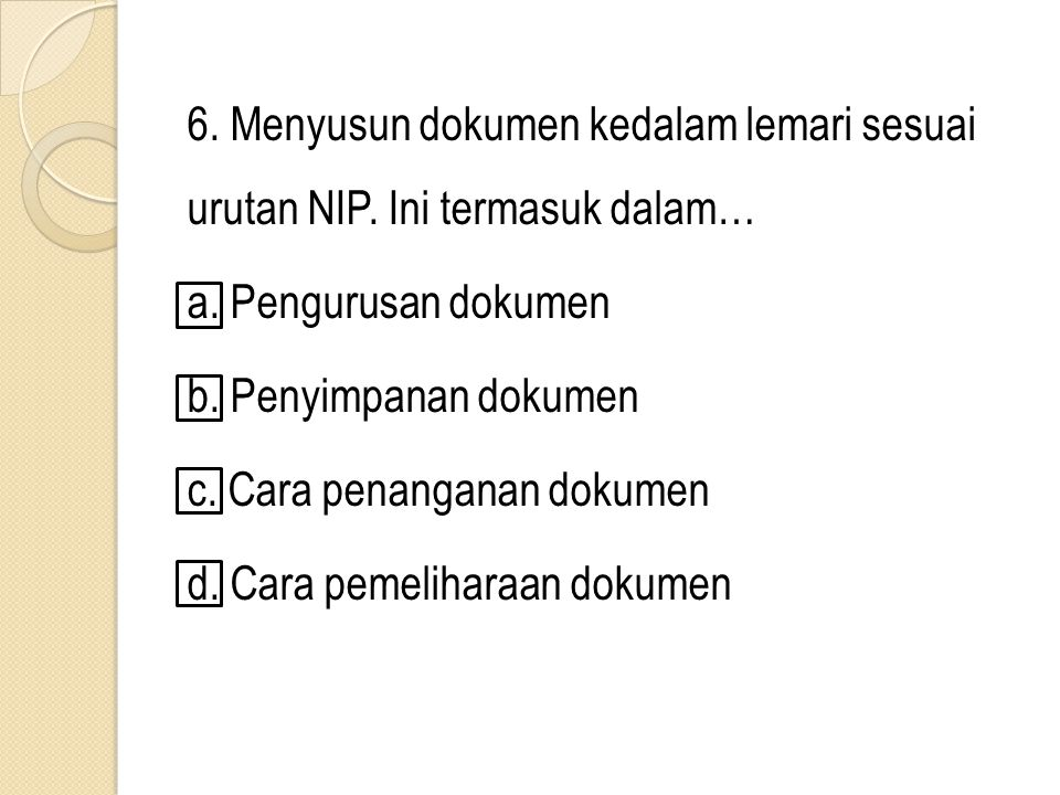 6. Menyusun dokumen kedalam lemari sesuai urutan NIP