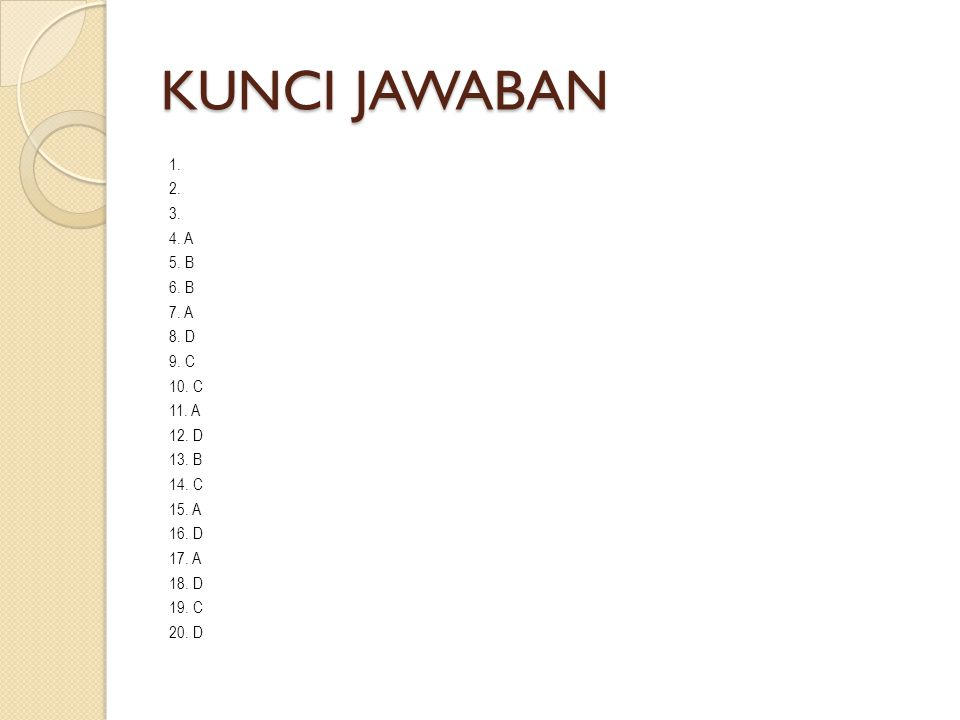 KUNCI JAWABAN 1. 2. 3. 4. A 5. B 6. B 7. A 8.