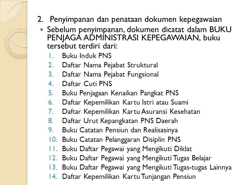 2. Penyimpanan dan penataan dokumen kepegawaian