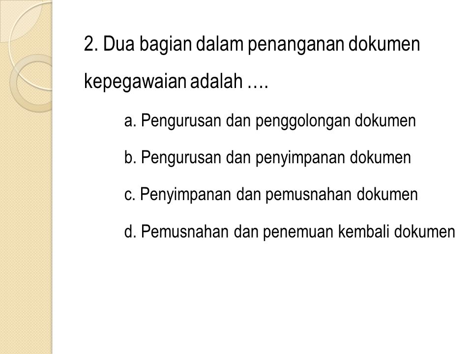 2. Dua bagian dalam penanganan dokumen kepegawaian adalah ….