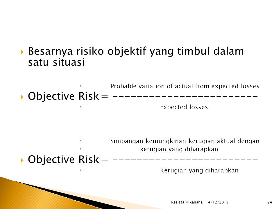 Besarnya risiko objektif yang timbul dalam satu situasi
