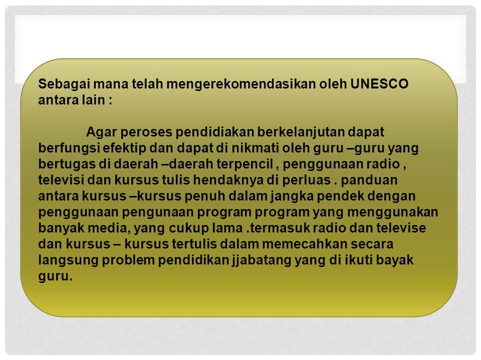 Sebagai mana telah mengerekomendasikan oleh UNESCO antara lain :