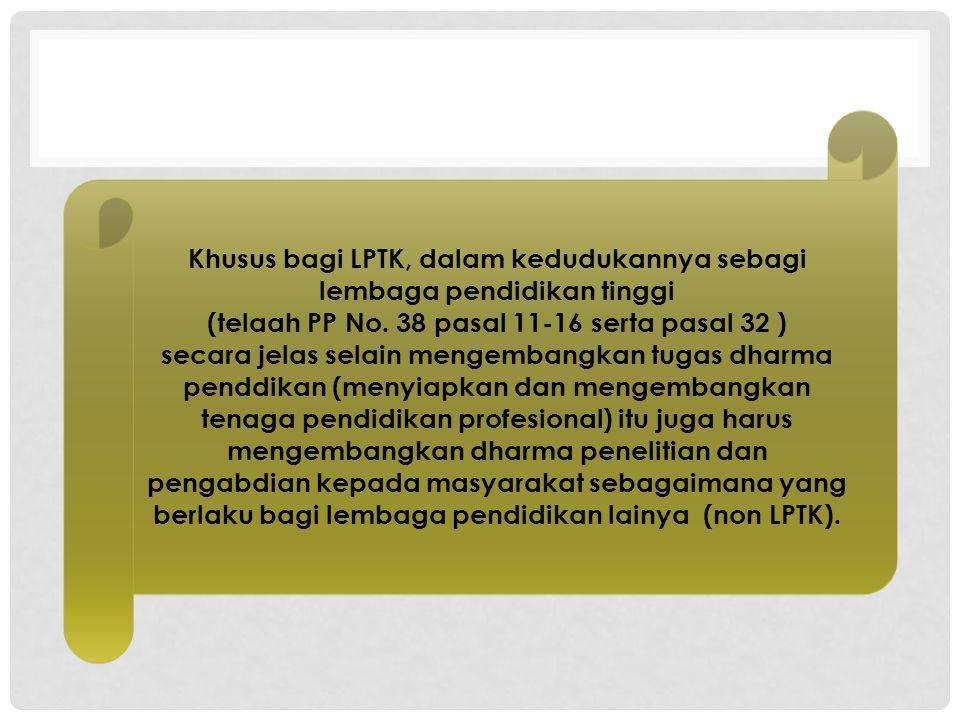 Khusus bagi LPTK, dalam kedudukannya sebagi lembaga pendidikan tinggi