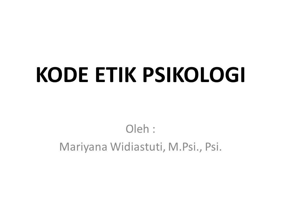 Oleh : Mariyana Widiastuti, M.Psi., Psi.