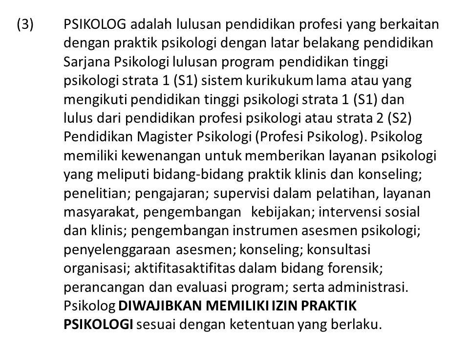 (3). PSIKOLOG adalah lulusan pendidikan profesi yang berkaitan