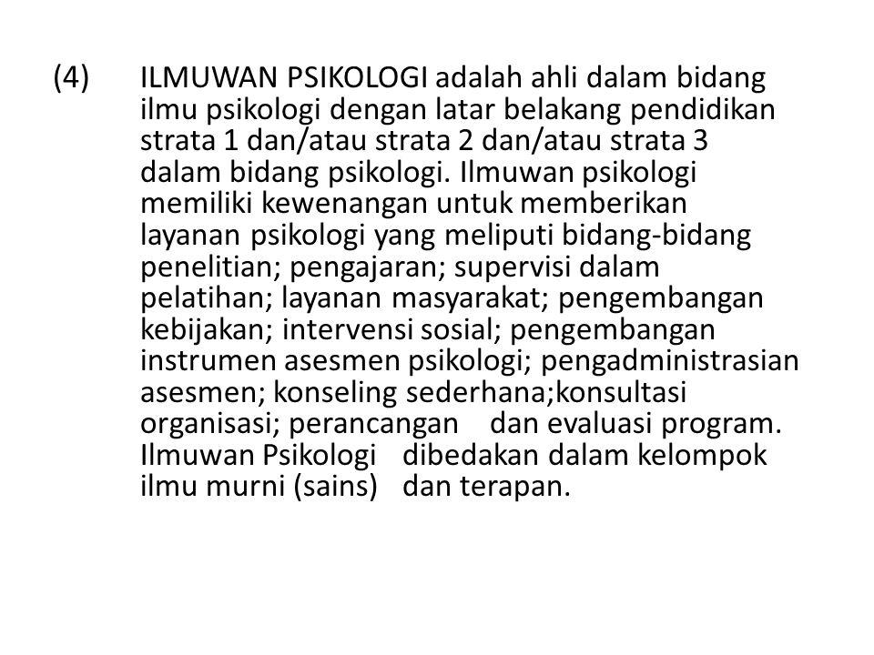 (4). ILMUWAN PSIKOLOGI adalah ahli dalam bidang