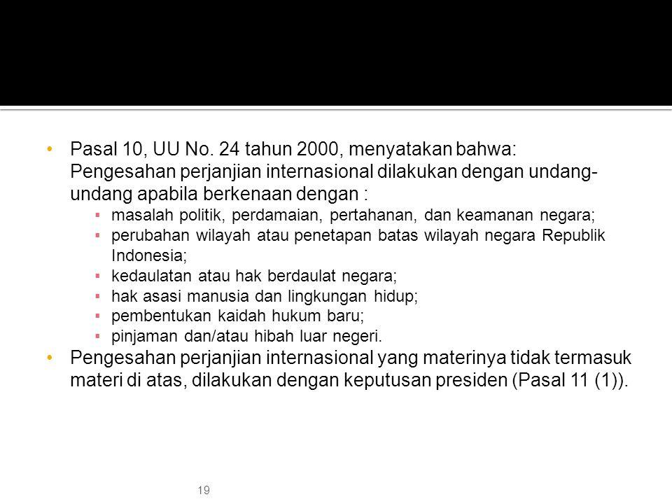 Pasal 10, UU No. 24 tahun 2000, menyatakan bahwa: