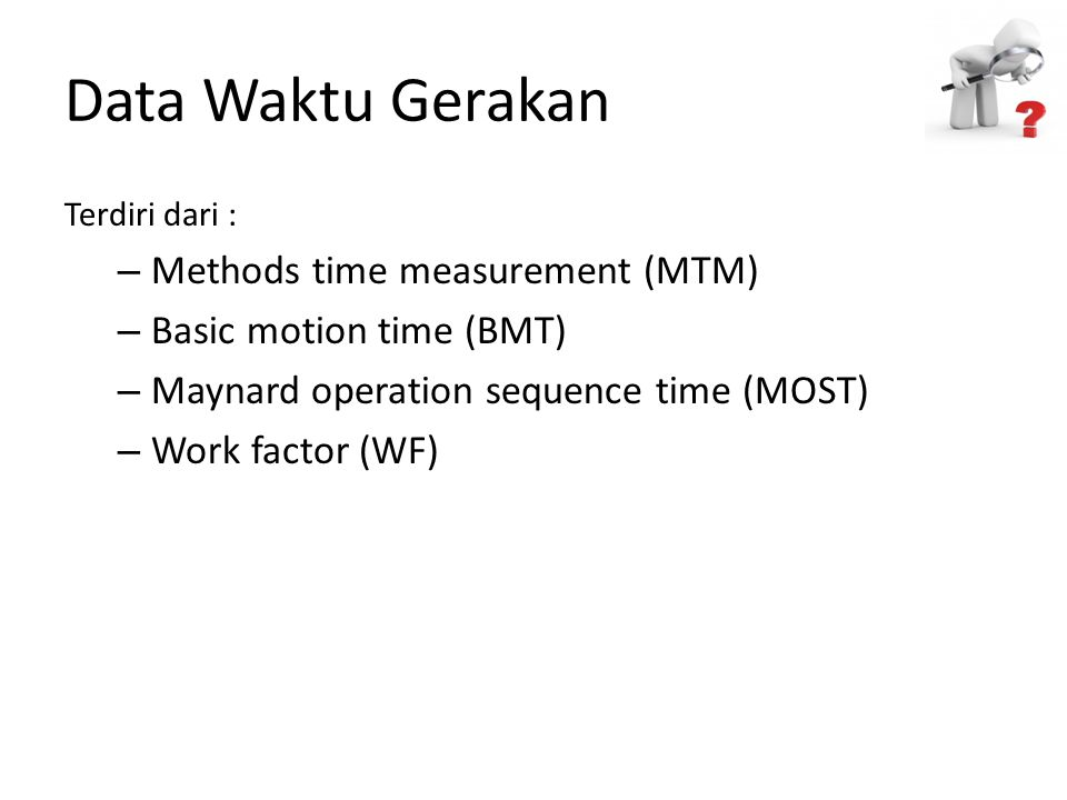 Data Waktu Gerakan Methods time measurement (MTM)