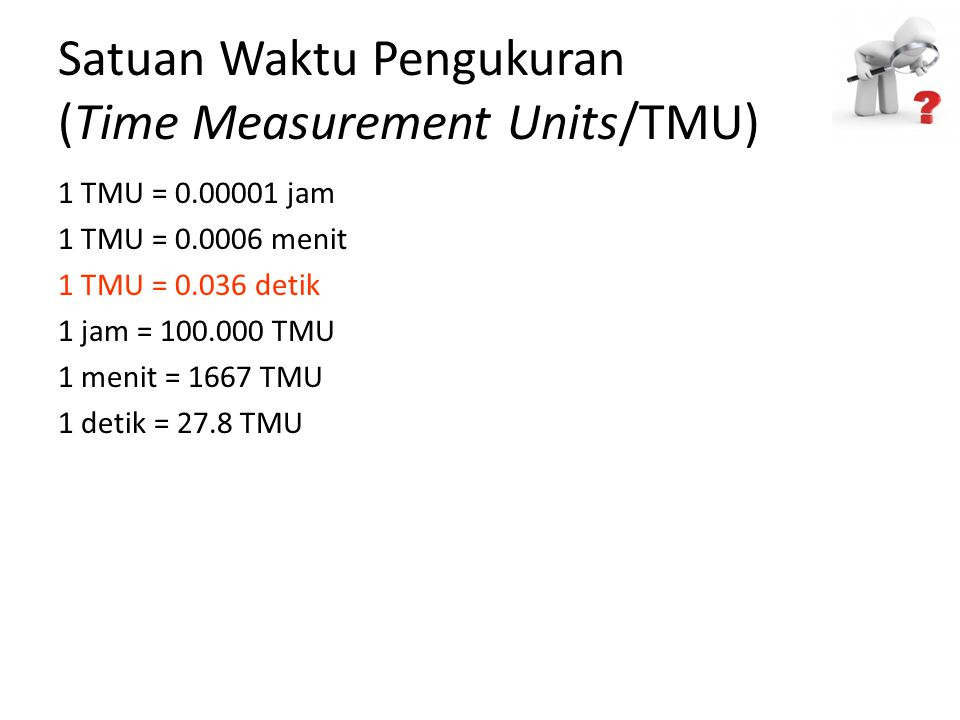Satuan Waktu Pengukuran (Time Measurement Units/TMU)