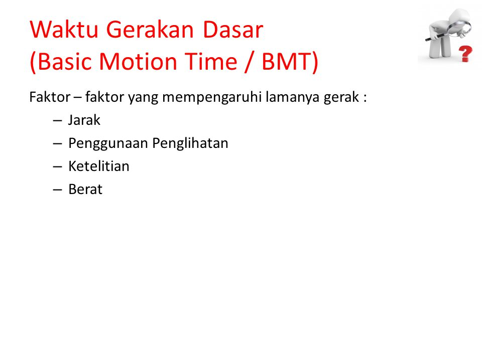 Waktu Gerakan Dasar (Basic Motion Time / BMT)