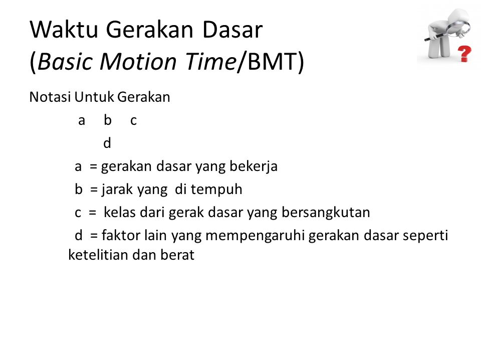 Waktu Gerakan Dasar (Basic Motion Time/BMT)